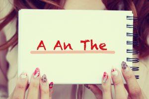 冠詞について「The」と「A」と「An」の使い方