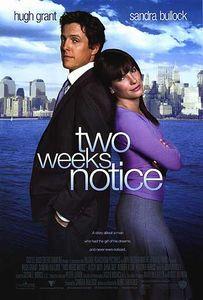 """トゥー・ウィークス・ノーティス""""Two Weeks Notice"""""""
